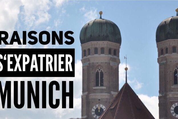 Raison de s'expatrier à Munich