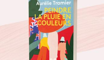 Roman d'Aurélie Tramier peindre la vie en couleurs